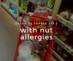 Nut-Free Guide to TraderJoe's