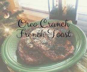 Oreo Crunch FrenchToast